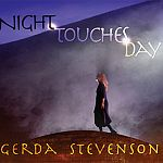 Gerda Stevenson - Night Touches Day